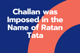 Thumbnail for the post titled: Challan was Imposed in the Name of Ratan Tata