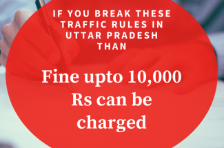Thumbnail for the post titled: If you Break these Traffic Rules in Uttar Pradesh than Fine upto 10,000 Rs can be charged