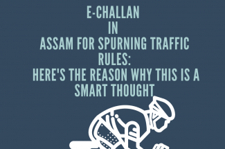 E-Challan in Assam for spurning Traffic Rules: Here's the reason why this is a smart thought