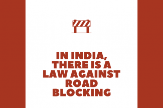 In India, there is a law against road blocking