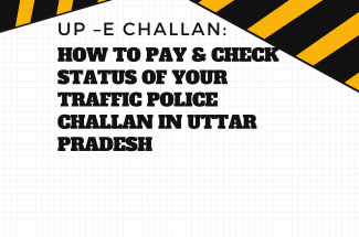 UP –E Challan: How to Pay & Check Status of Your Traffic Police Challan in Uttar Pradesh