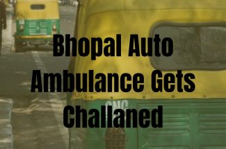 Thumbnail for the post titled: BHOPAL AUTO-AMBULANCE DRIVER GETS CHALLANED