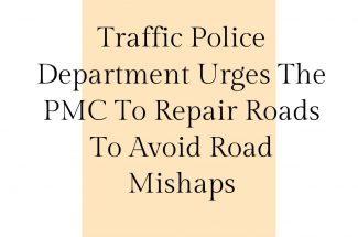Thumbnail for the post titled: TRAFFIC POLICE URGES THE PMC TO REPAIR THE ROADS QUICKLY TO AVOID MISHAPS