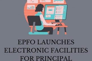 Thumbnail for the post titled: EPFO LAUNCHES ELECTRONIC FACILITIES FOR PRINCIPAL EMPLOYERS