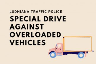 Thumbnail for the post titled: LUDHIANA TRAFFIC POLICE STARTS A SPECIAL DRIVE AGAINST OVERLOADED VEHICLES