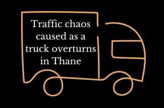 Thumbnail for the post titled: TRAFFIC CHAOS CAUSED AS A TRUCK OVERTURNS IN THANE
