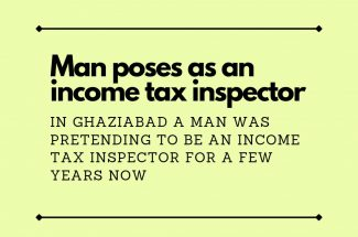 Thumbnail for the post titled: MAN IN GHAZIABAD POSES AS AN INCOME TAX INSPECTOR