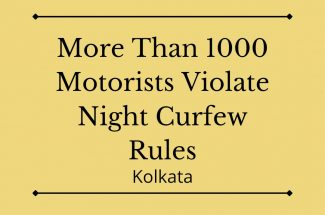 Thumbnail for the post titled: MORE THAN 1000 MOTORISTS VIOLATE NIGHT CURFEW RULES IN KOLKATA