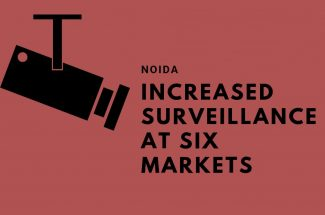 Thumbnail for the post titled: INCREASED SURVEILLANCE AT SIX MARKETS IN NOIDA