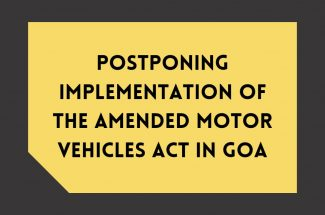 Thumbnail for the post titled: POSTPONING IMPLEMENTATION ON THE AMENDED MOTOR VEHICLES ACT IN GOA