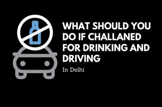 Thumbnail for the post titled: WHAT SHOULD YOU DO IF CHALLANED FOR DRINKING AND DRIVING IN DELHI?