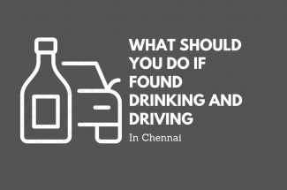 Thumbnail for the post titled: WHAT SHOULD YOU DO IF FOUND DRINKING AND DRIVING IN CHENNAI?