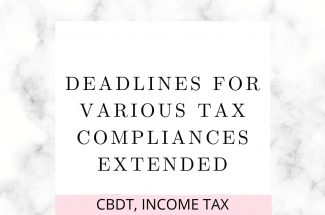 Thumbnail for the post titled: DEADLINES FOR VARIOUS TAX COMPLIANCES EXTENDED BY CBDT