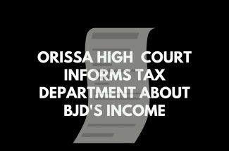 Thumbnail for the post titled: ORISSA HIGH COURT INFORMS INCOME TAX DEPARTMENT ABOUT BJD'S INCOME