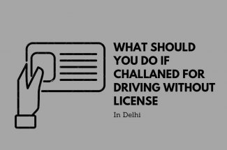 Thumbnail for the post titled: WHAT SHOULD YOU DO IF CHALLANED FOR DRIVING WITHOUT A LICENSE IN DELHI