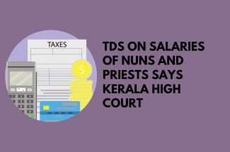 Thumbnail for the post titled: TDS ON SALARIES OF NUNS AND PRIESTS SAYS KERALA HIGH COURT