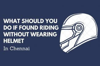 Thumbnail for the post titled: WHAT SHOULD YOU DO IF FOUND RIDING WITHOUT A HELMET IN CHENNAI?