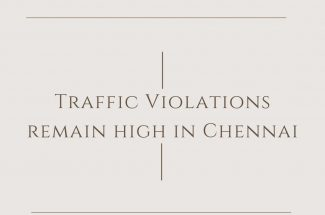 Thumbnail for the post titled: TRAFFIC VIOLATIONS REMAIN HIGH IN CHENNAI