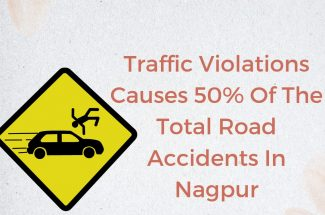 Thumbnail for the post titled: TRAFFIC VIOLATIONS CAUSES 50% OF THE TOTAL ROAD ACCIDENTS IN NAGPUR