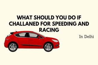 Thumbnail for the post titled: WHAT SHOULD YOU DO IF CHALLANED FOR SPEEDING AND RACING IN DELHI?