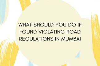 Thumbnail for the post titled: WHAT SHOULD YOU DO IF FOUND VIOLATING ROAD REGULATIONS IN MUMBAI