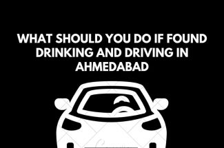 Thumbnail for the post titled: WHAT SHOULD YOU DO IF FOUND DRINKING AND DRIVING IN AHMEDABAD?