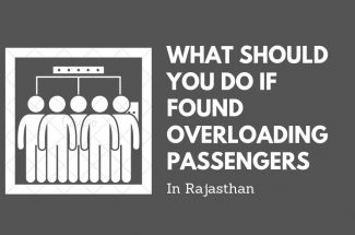 Thumbnail for the post titled: WHAT SHOULD YOU DO IF FOUND OVERLOADING PASSENGERS IN RAJASTHAN?