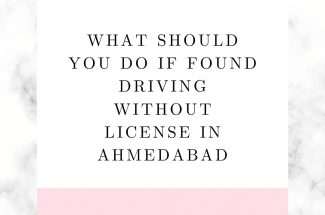 Thumbnail for the post titled: WHAT SHOULD YOU DO IF FOUND DRIVING WITHOUT A LICENSE IN AHMEDABAD?