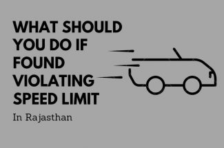 Thumbnail for the post titled: WHAT SHOULD YOU DO IF FOUND VIOLATING THE SPEED LIMIT IN RAJASTHAN?