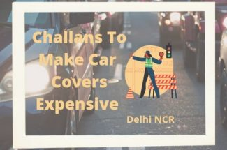 Thumbnail for the post titled: Challans to Make Car Cover Expensive In Delhi NCR